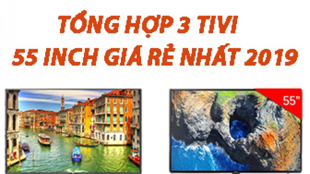 Tổng hợp 3 chiếc tivi 55 inch giá rẻ nhất 2019
