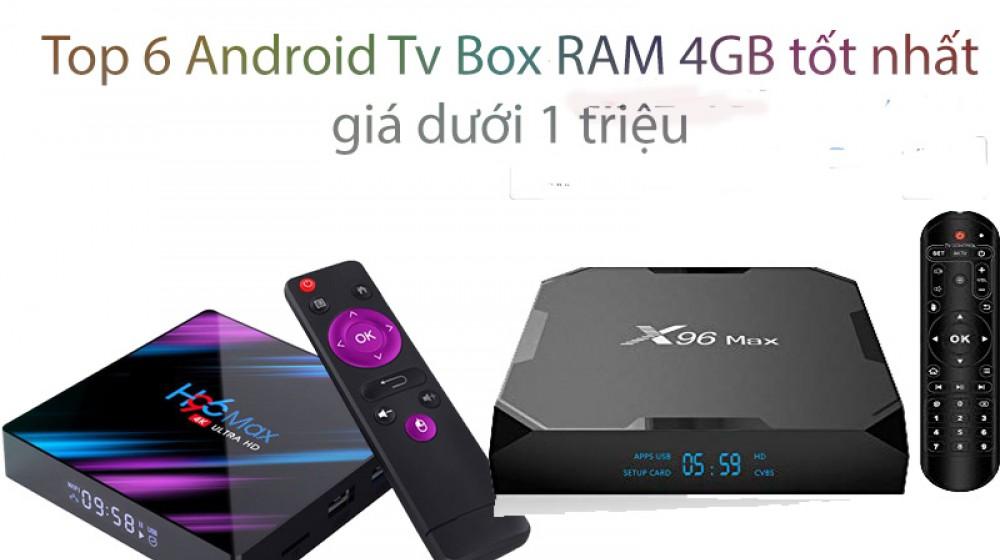 Top 6 Android tivi box ram 4GB tốt nhất giá dưới 1 triệu