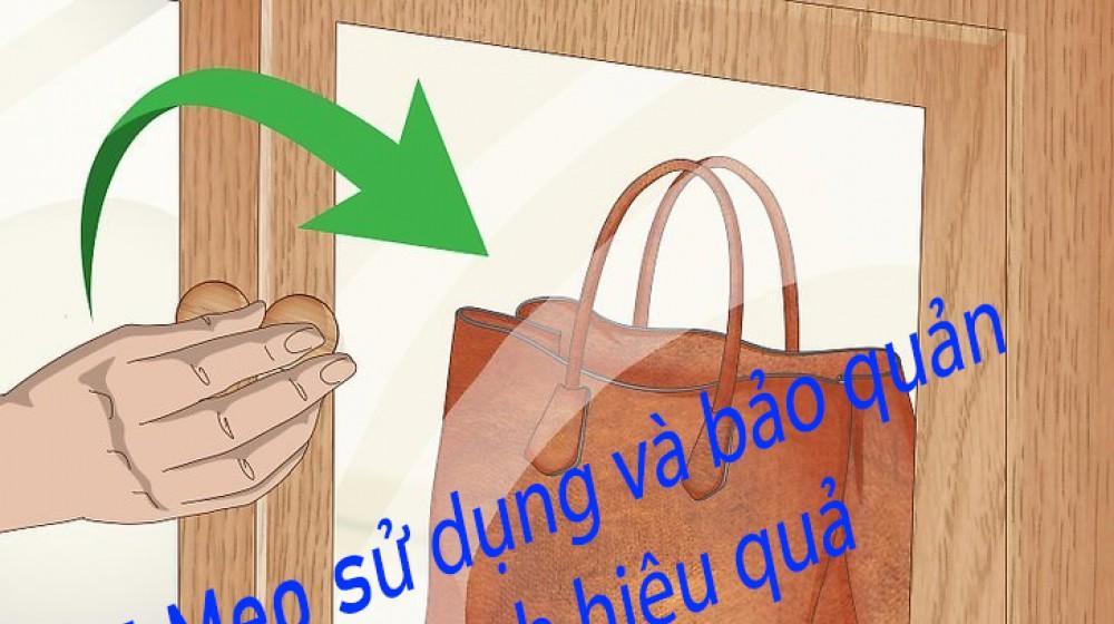 5 mẹo sử dụng và bảo quản túi xách hiệu quả ( part 1)