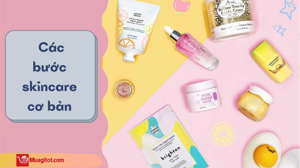 Các bước Skincare cơ bản nhất cho người mới bắt đầu năm 2020