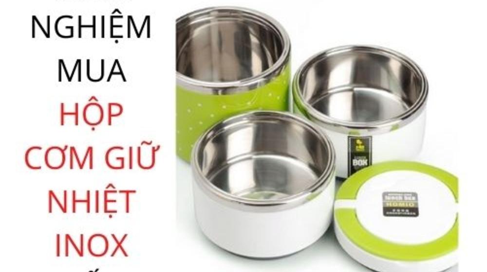 Bỏ túi 3 kinh nghiệm mua hộp cơm giữ nhiệt inox tốt nhất