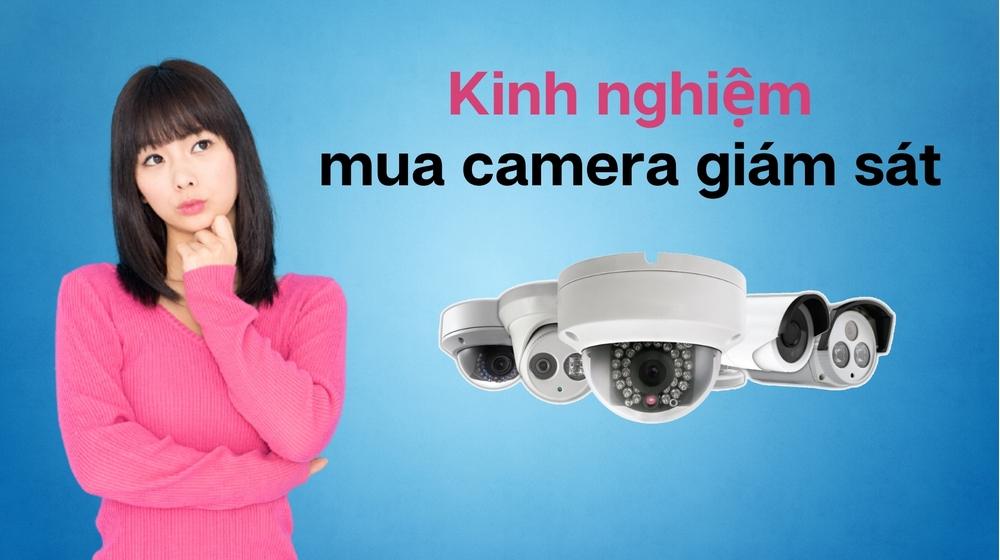 Kinh nghiệm mua camera giám sát chính hãng đầy đủ nhất