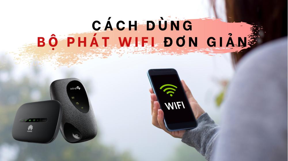 Cách sử dụng bộ phát Wifi không dây đơn giản !!!