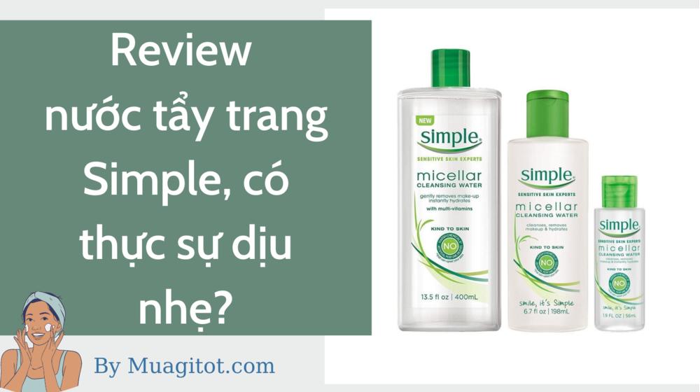 Review nước tẩy trang Simple liệu mua có phí tiền