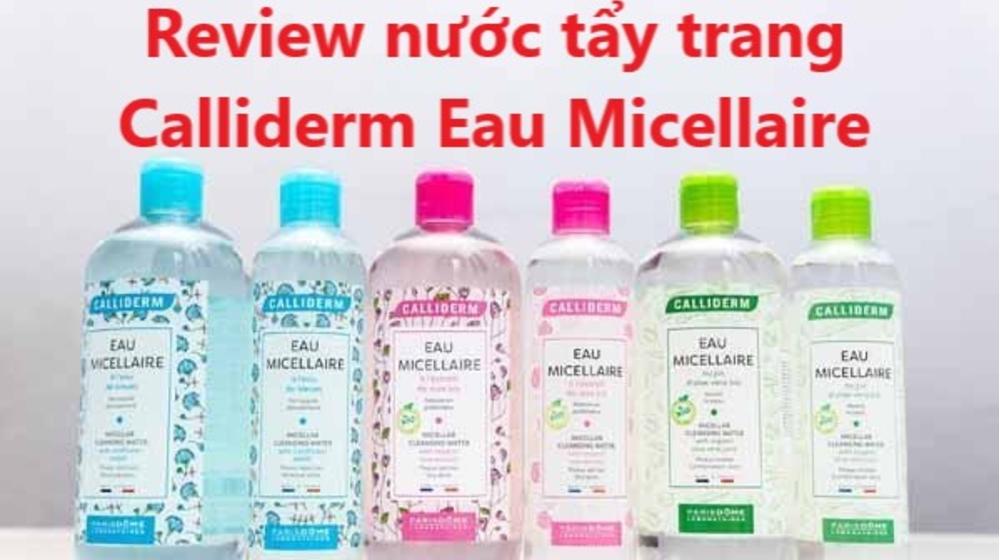 Review nước tẩy trang Calliderm Eau Micellaire có đáng mua không