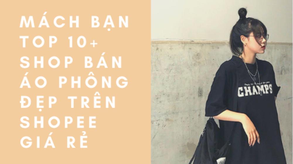 Mách bạn TOP 10+ shop bán áo phông đẹp trên Shopee giá rẻ