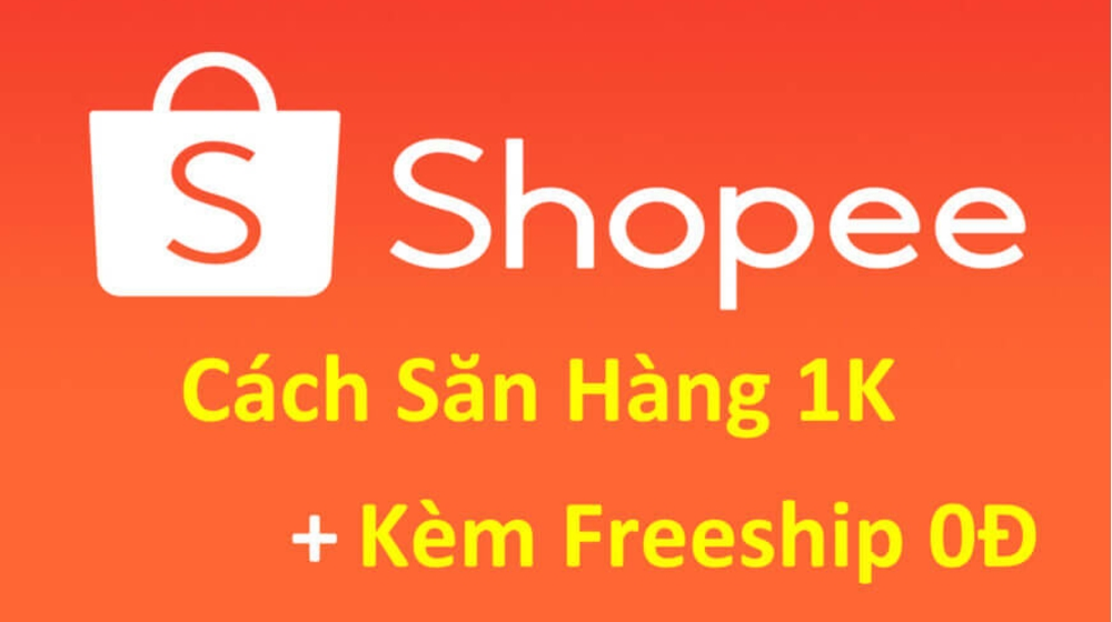 Cách mua hàng 1k trên Shopee không mất ship không phải ai cũng biết