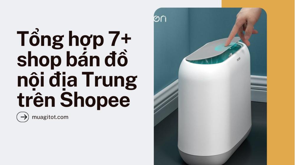 Tổng hợp 7+ shop bán đồ nội địa Trung Quốc trên Shopee