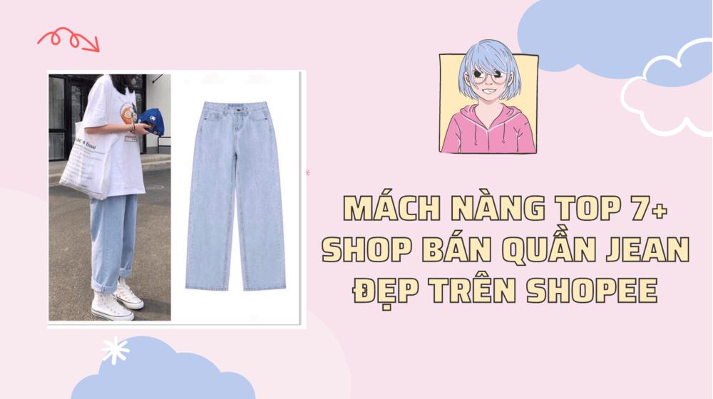 Mách nàng TOP 7+ shop bán quần jean đẹp trên Shopee