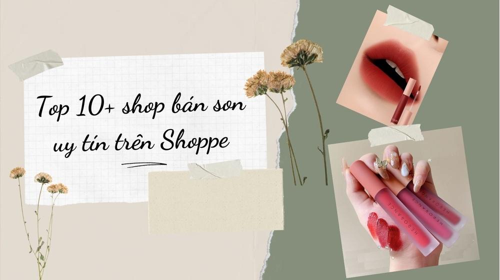 Top 10+ shop bán son uy tín trên Shoppe cho các nàng