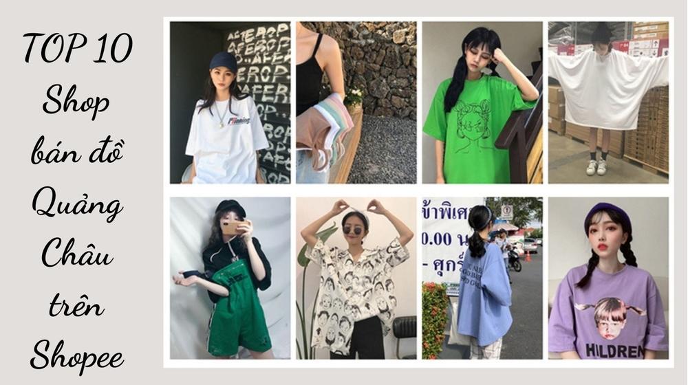 TOP 10 shop bán đồ Quảng Châu trên Shopee cực xinh lại rẻ