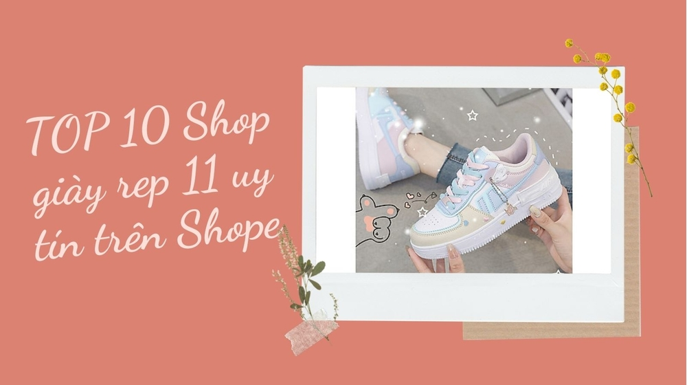 Đừng bỏ qua Top 10+ shop giày Rep 11 uy tín trên Shopee