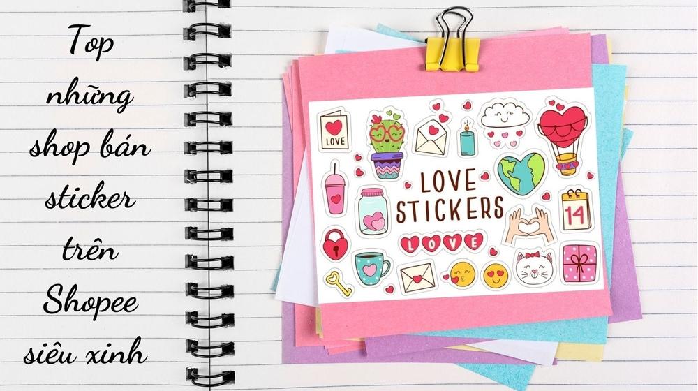Top những shop bán sticker trên Shopee giá rẻ siêu xinh