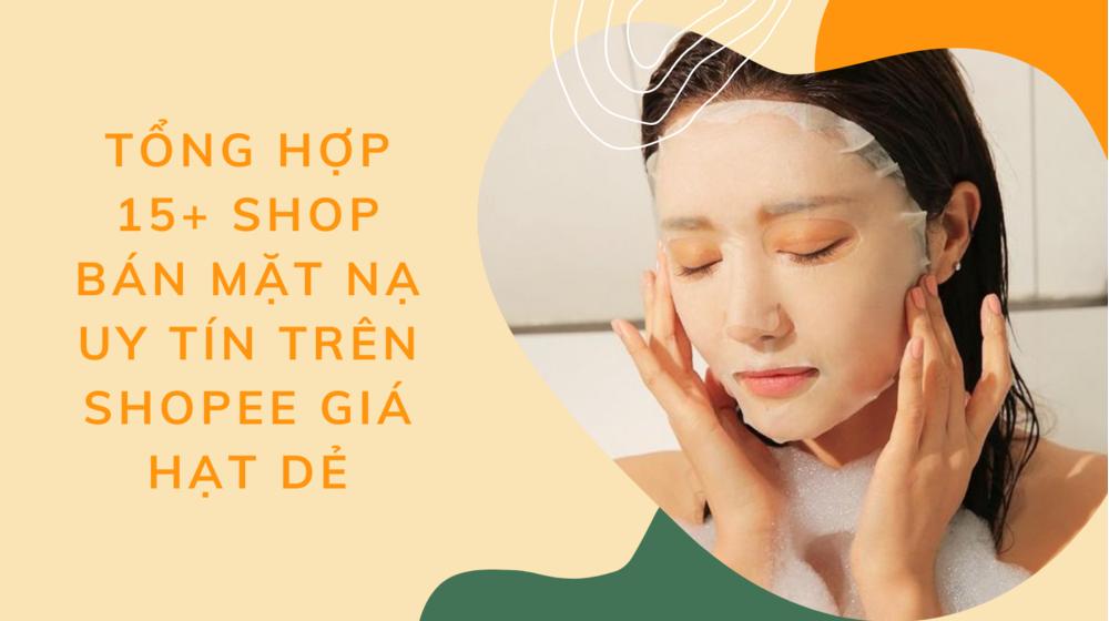Tổng hợp 15+ shop bán mặt nạ uy tín trên Shopee giá hạt dẻ