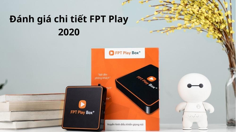 FPT Play Box là gì? Đánh giá chi tiết FPT Play 2020 dùng có tốt không